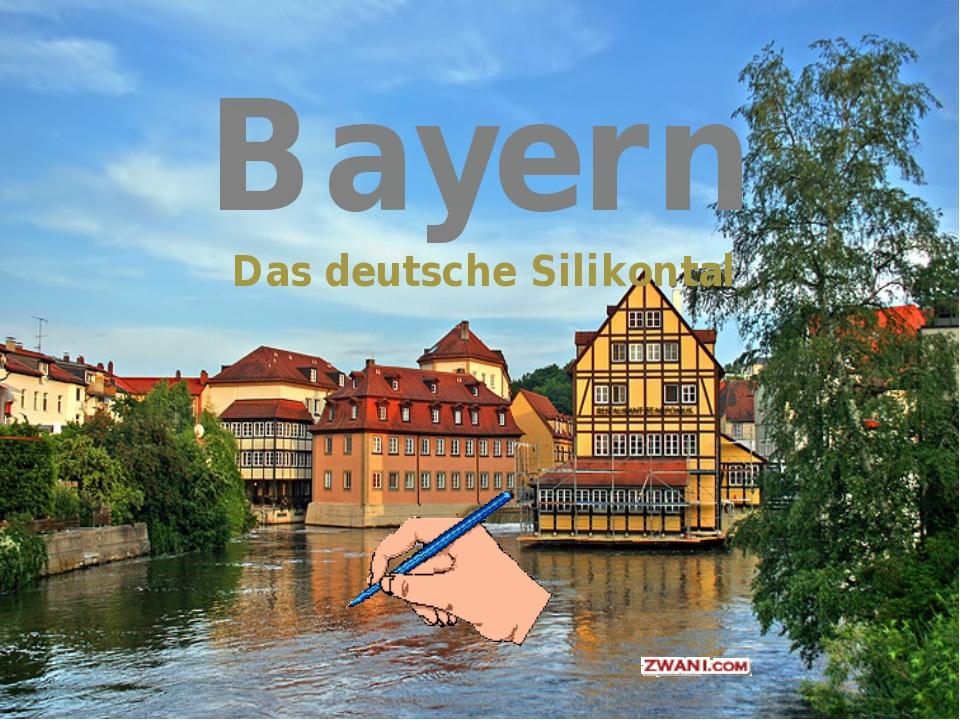 Bayern Das deutsche Silikontal
