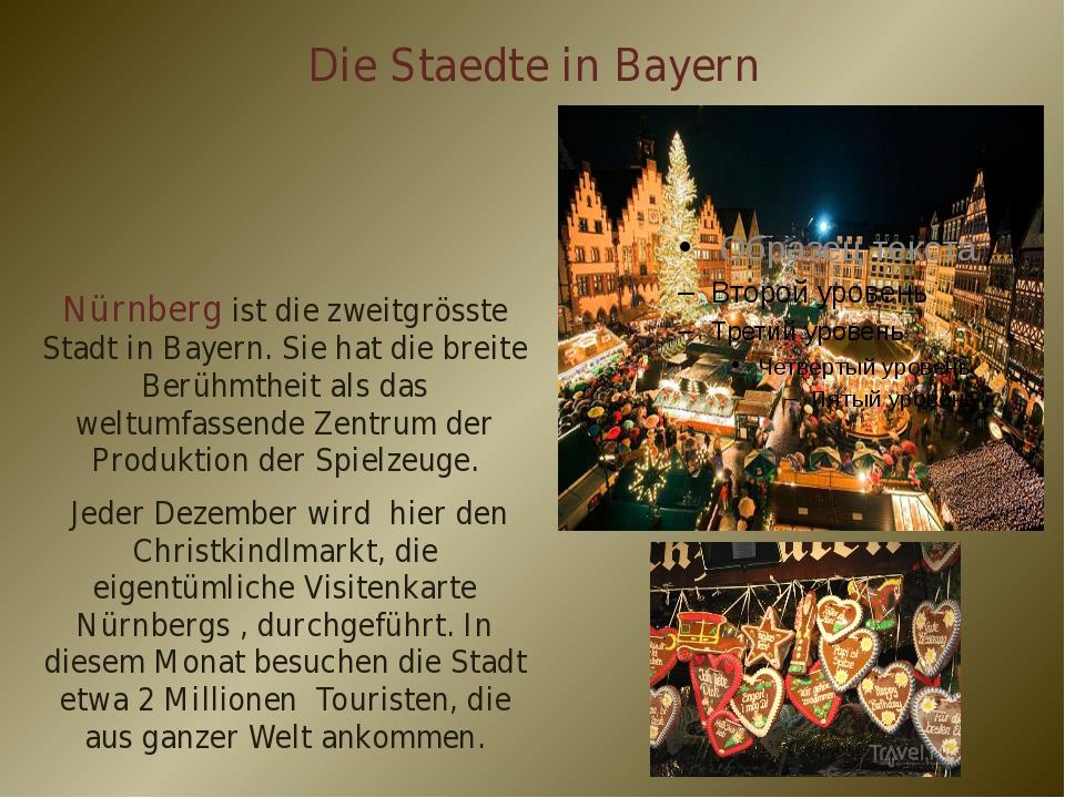 Die Staedte in Bayern Nürnberg ist die zweitgrösste Stadt in Bayern. Sie hat...