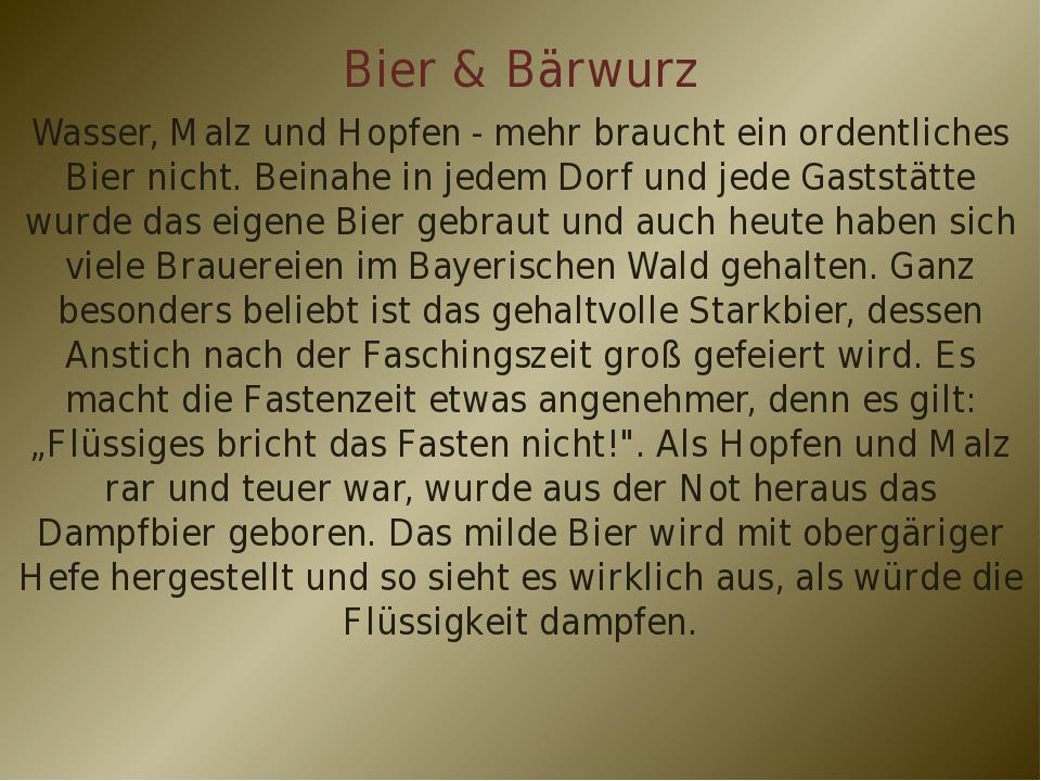Bier & Bärwurz Wasser, Malz und Hopfen - mehr braucht ein ordentliches Bier n...