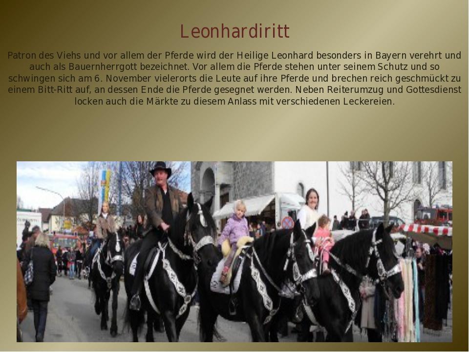 Leonhardiritt Patron des Viehs und vor allem der Pferde wird der Heilige Leon...
