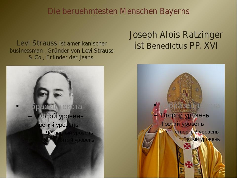 Die beruehmtesten Menschen Bayerns Levi Strauss ist amerikanischer businessma...