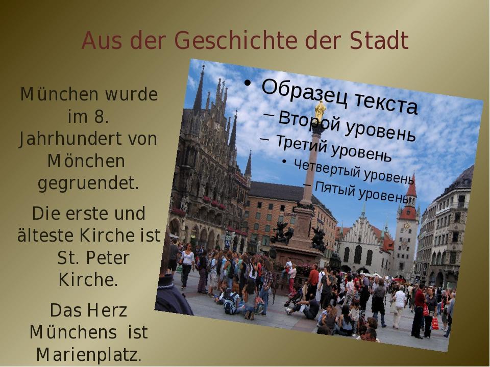 Aus der Geschichte der Stadt München wurde im 8. Jahrhundert von Mönchen gegr...