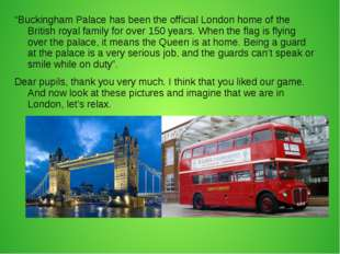 """Buckingham Palace has been the official London home of the British royal fam"