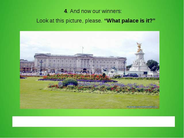 "4. And now our winners: Look at this picture, please. ""What palace is it?""..."