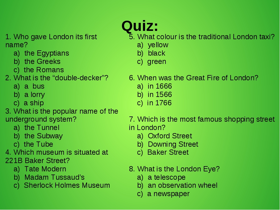 Quiz: 5. What colour is the traditional London taxi? a) yellow b) black c) gr...