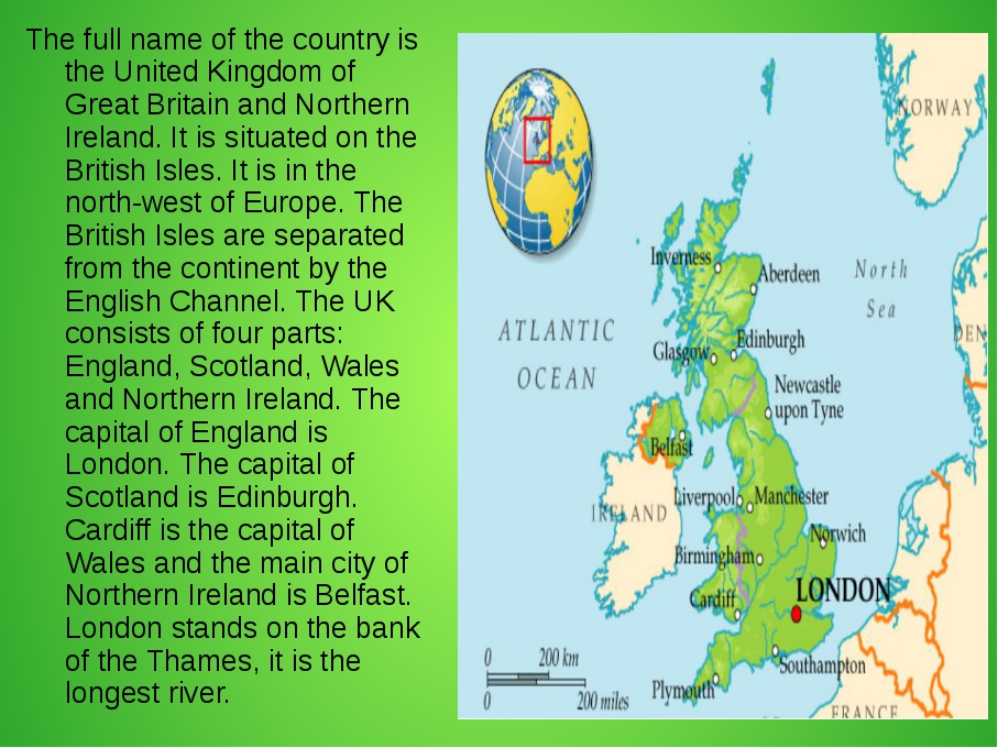 The full name of the country is the United Kingdom of Great Britain and North...