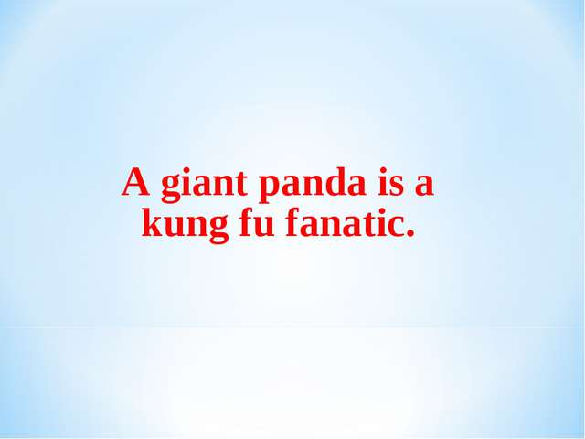 A giant panda is a kung fu fanatic.