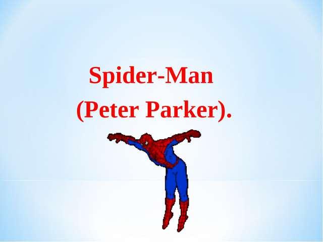 Spider-Man (Peter Parker).