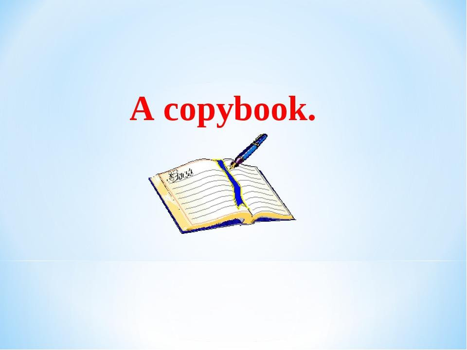 A copybook.
