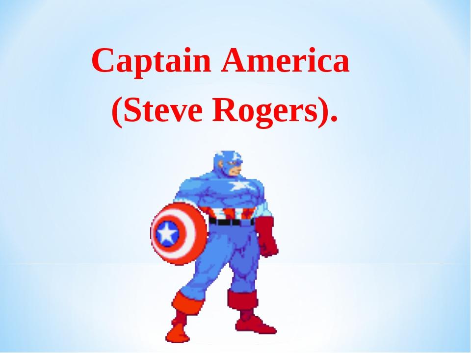 Captain America (Steve Rogers).