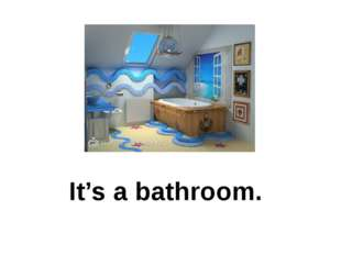 It's a bathroom.