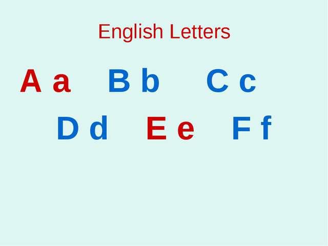 English Letters A a B b C c D d E e F f