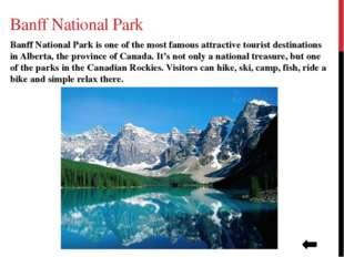 Niagara Falls Niagara Falls in Ontario is perhaps the first sight that people