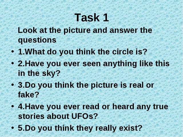 Task 1 Look at the picture and answer the questions 1.What do you think the c...