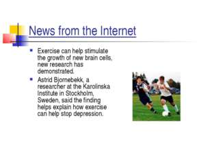 News from the Internet Exercise can help stimulate the growth of new brain ce