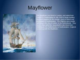 Mayflower TheMayflowerwas hired in London, and sailed from London to Southa