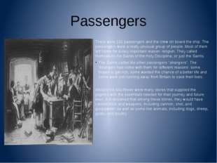 Passengers There were 102 passengers and the crew on board the ship. The pass