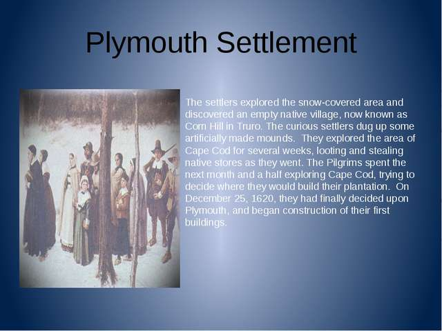 Plymouth Settlement The settlers explored the snow-covered area and discovere...