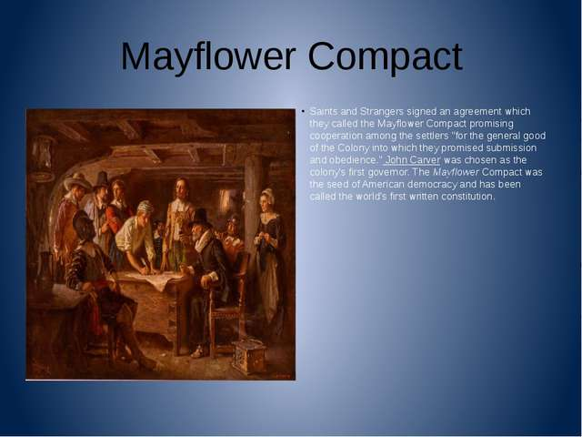 Mayflower Compact Saints and Strangers signed an agreement which they called...