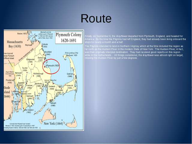 Route Finally, on September 6, theMayflowerdeparted from Plymouth, England,...