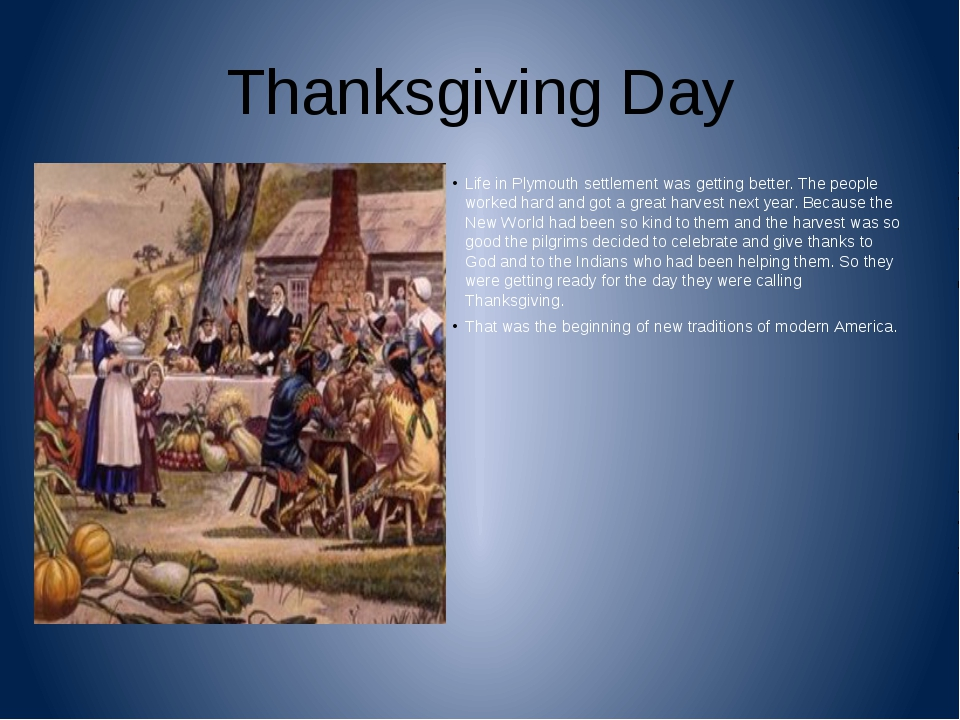 Thanksgiving Day Life in Plymouth settlement was getting better. The people w...