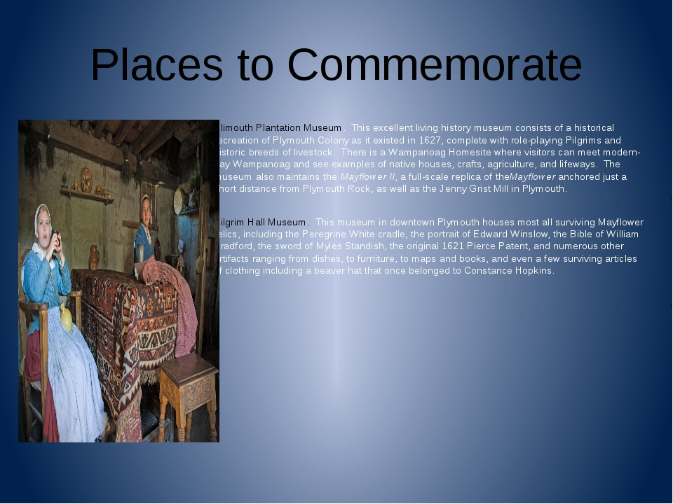 Places to Commemorate Plimouth Plantation Museum. This excellent living hist...