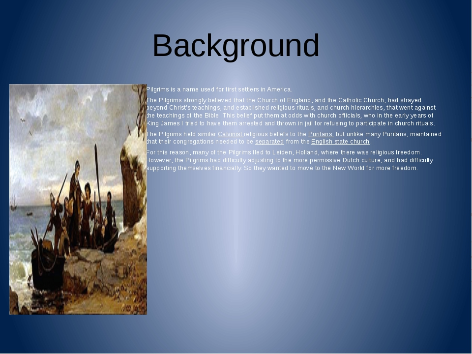 Background Pilgrims is a name used for first settlers in America. The Pilgrim...
