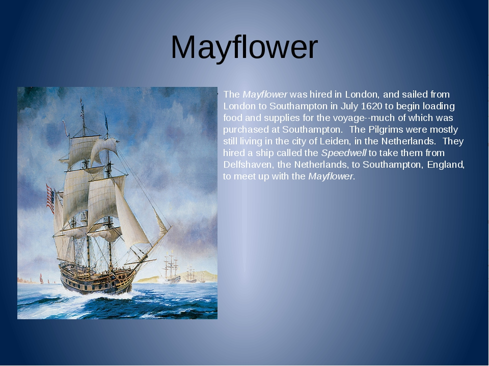 Mayflower TheMayflowerwas hired in London, and sailed from London to Southa...