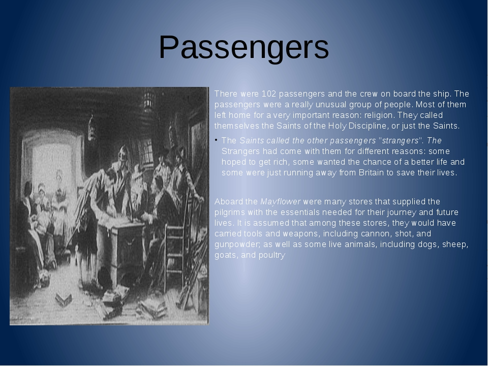Passengers There were 102 passengers and the crew on board the ship. The pass...