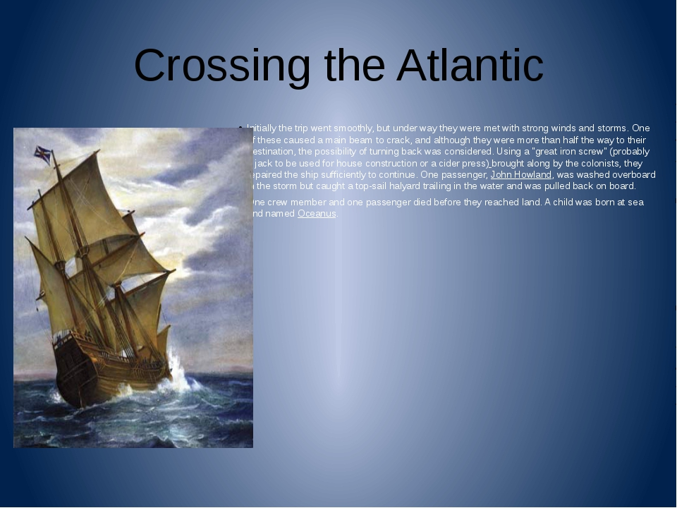 Crossing the Atlantic Initially the trip went smoothly, but under way they we...