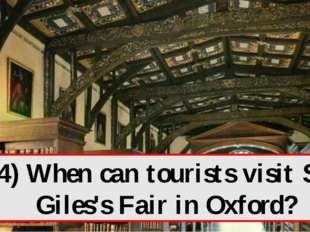 4) When can tourists visit St. Giles's Fair in Oxford?