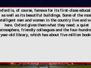 Oxford is, of course, famous for its first-class education as well as its bea