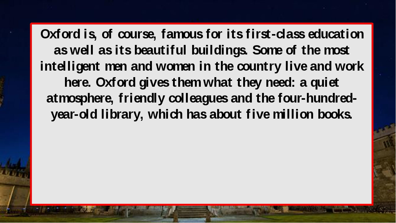 Oxford is, of course, famous for its first-class education as well as its bea...
