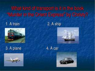 "What kind of transport is it in the book ""Murder in the Orient Express"" by Ch"