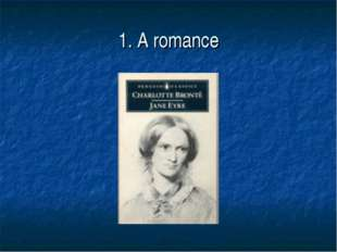 1. A romance