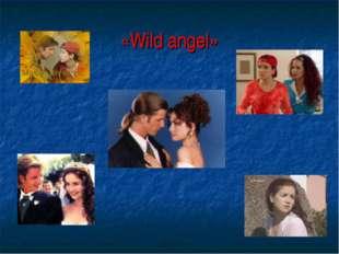 «Wild angel»