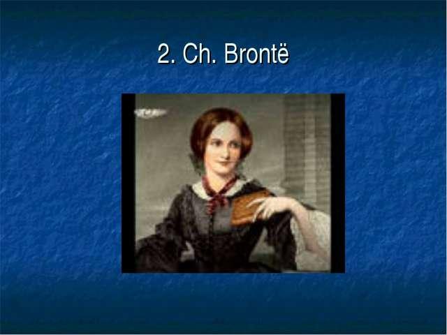 2. Ch. Brontё