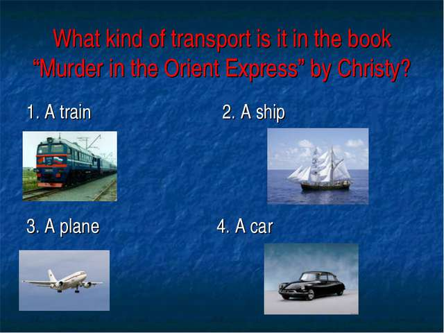 "What kind of transport is it in the book ""Murder in the Orient Express"" by Ch..."