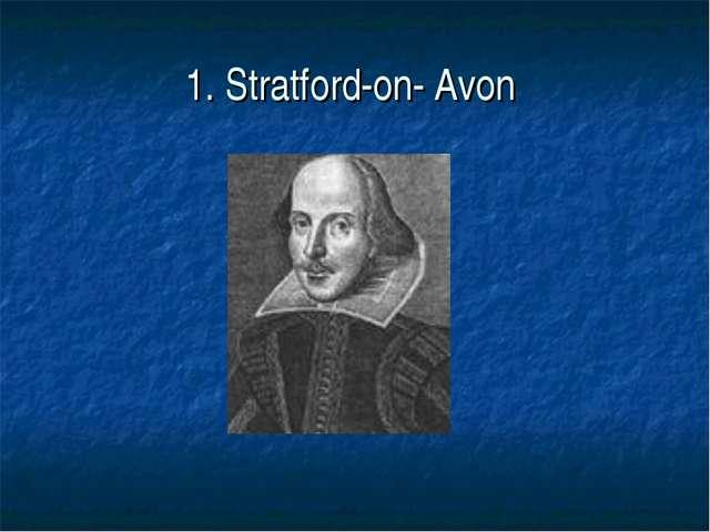 1. Stratford-on- Avon