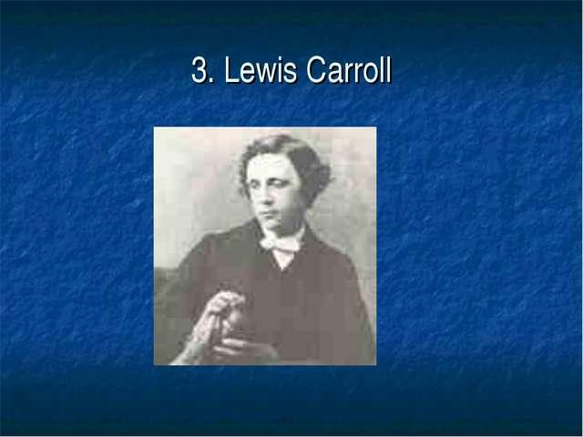3. Lewis Carroll