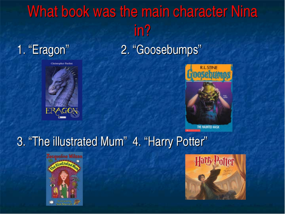 "What book was the main character Nina in? 1. ""Eragon"" 2. ""Goosebumps"" 3. ""The..."