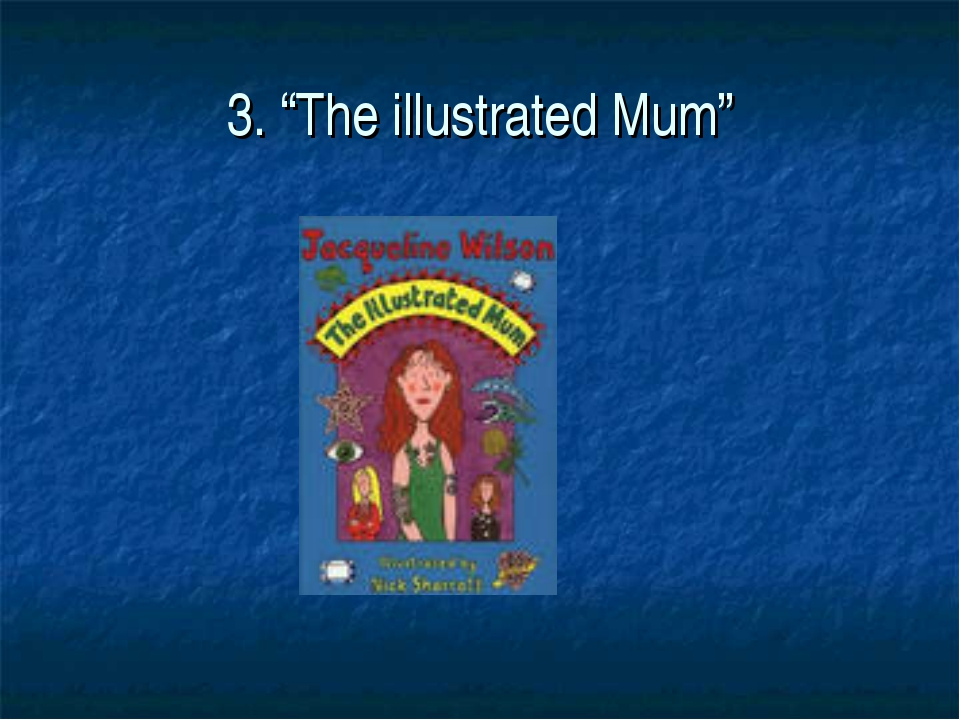 "3. ""The illustrated Mum"""