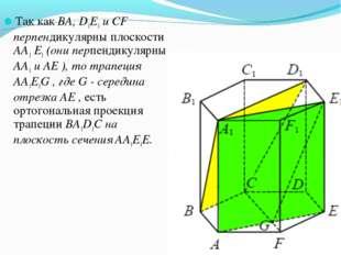 Так как BA, D1E1 и CF перпендикулярны плоскости AA1 E1 (они перпендикулярны A