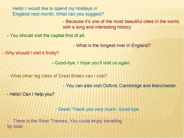 Hello! I would like to spend my holidays in England next month. What can you...