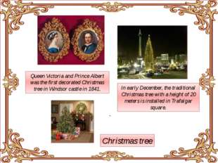 Queen Victoria and Prince Albert was the first decorated Christmas tree in W