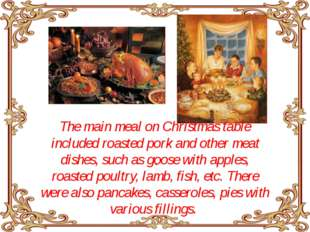 The main meal on Christmas table included roasted pork and other meat dishes