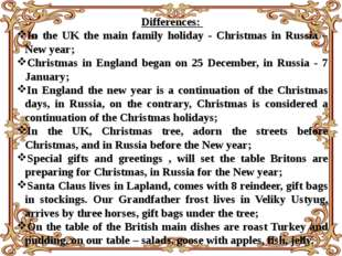 Differences: In the UK the main family holiday - Christmas in Russia – New ye