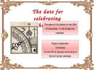 The date for celebrating Christmas The date of Christmas on the 25th of Dece