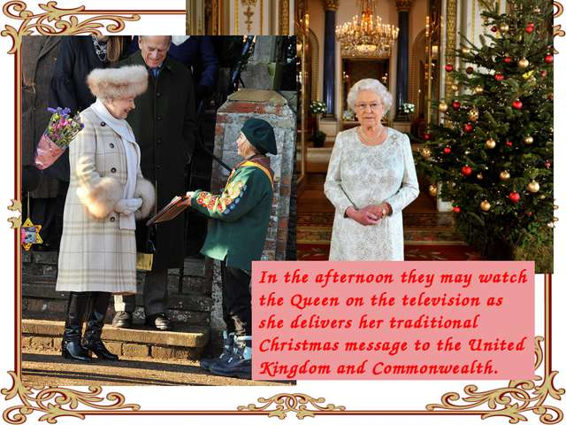 In the afternoon they may watch the Queen on the television as she delivers h...