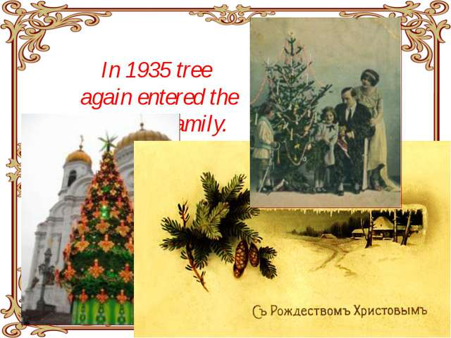 In 1935 tree  again entered the Russian family.